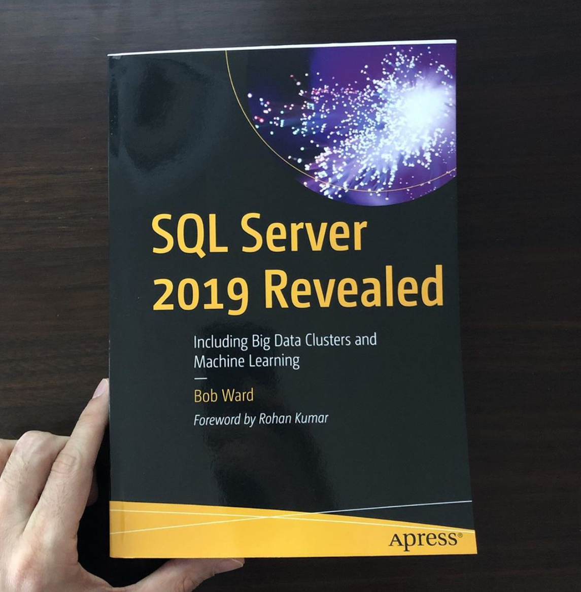 SQL Server 2019 Revealed by Bob Ward